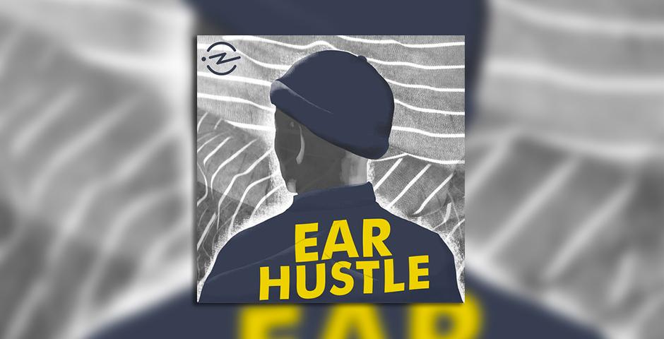 2018 Webby Winner - Ear Hustle