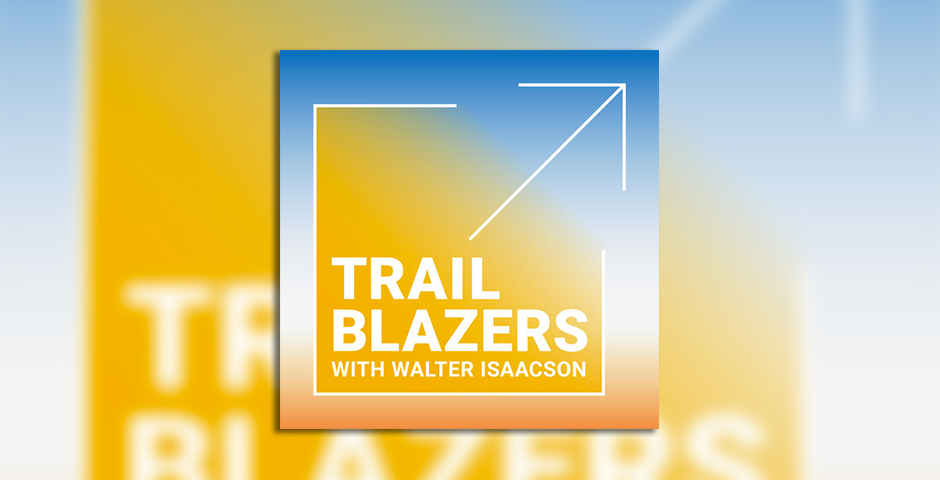 Nominee - Trailblazers with Walter Isaacson