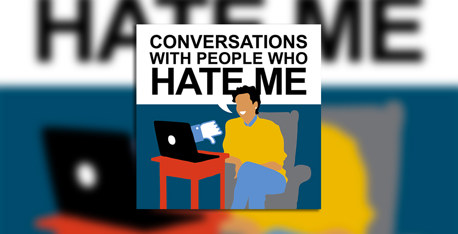 People's Voice / Webby Award Winner - Conversations with People Who Hate Me