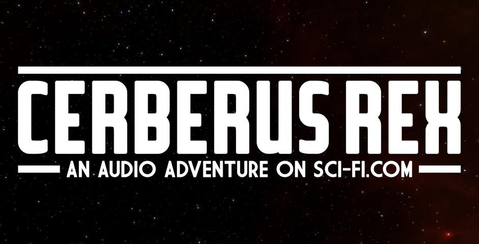 Nominee - Cerberus Rex: An Audio Adventure