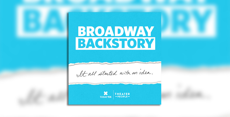 Nominee - Broadway Backstory