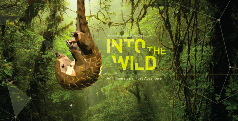 ArtScienceMuseum - Into the Wild