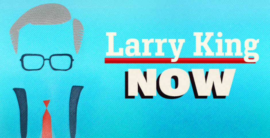 Webby Award Nominee - Larry King Now