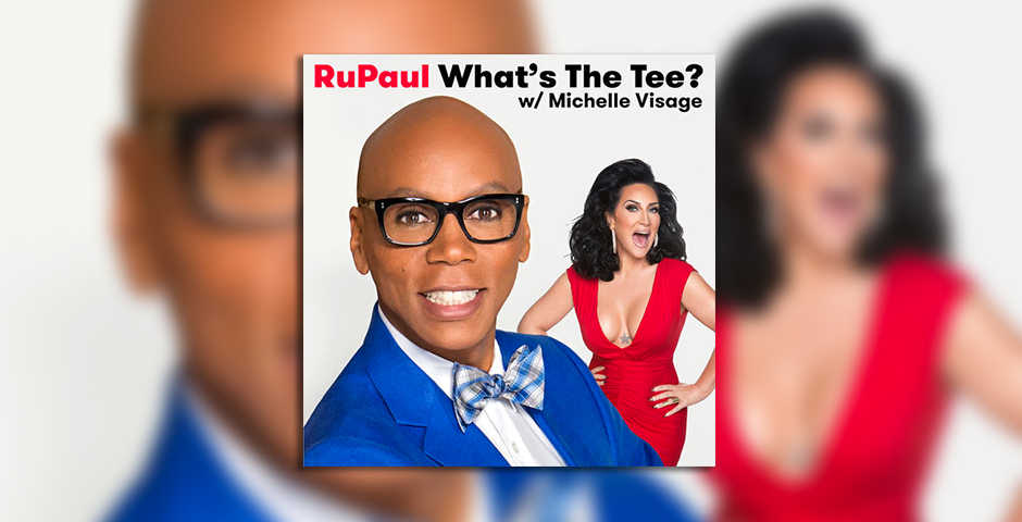 Webby Award Winner - RuPaul: What's the Tee with Michelle Visage