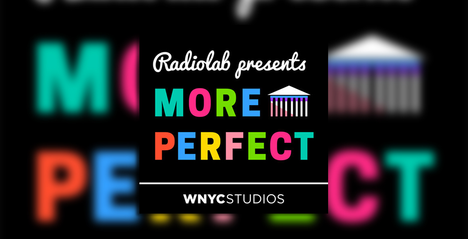Nominee - Radiolab Presents: More Perfect