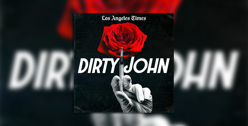 Nominee - Los Angeles Times Dirty John Podcast Series