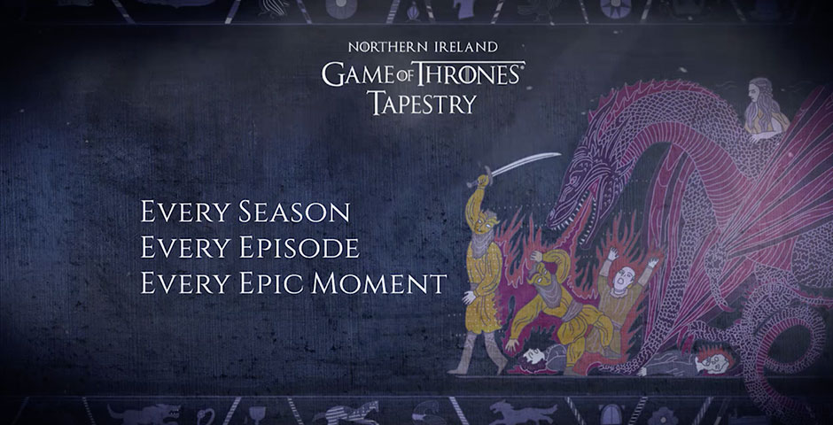 "- Tourism Ireland – Game of Thrones ""Tapestry"""
