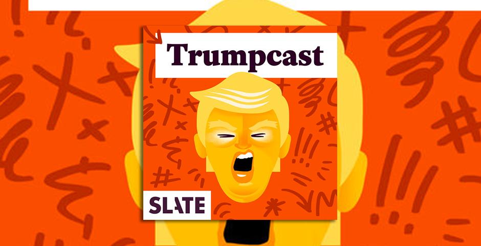 Webby Award Nominee - Slate\'s Trumpcast