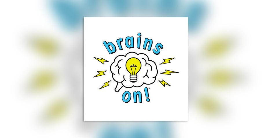 Nominee - Brains On!