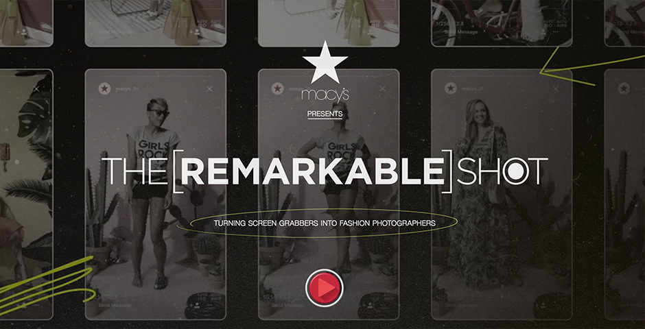 Nominee - Macy's – Remarkable Shot