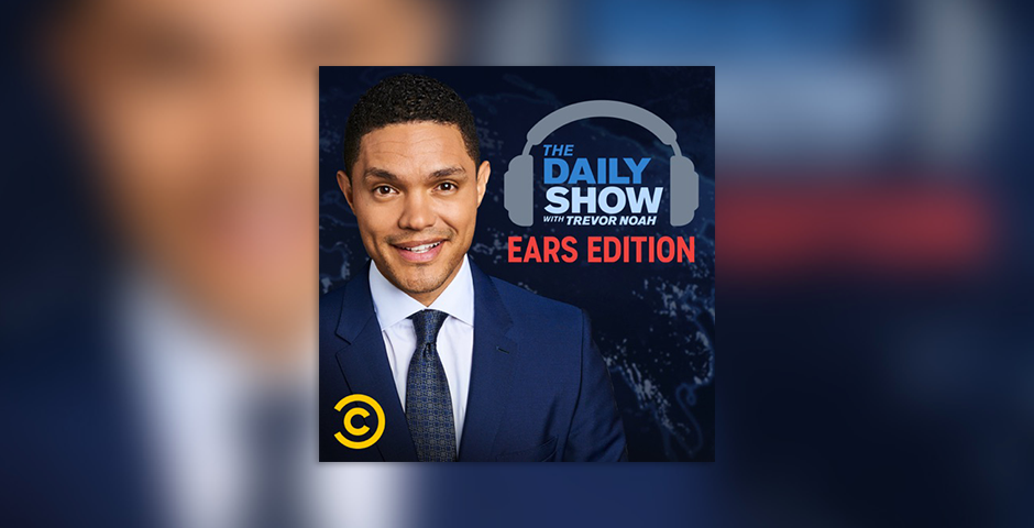 2019 Webby Winner - THE DAILY SHOW: EARS EDITION
