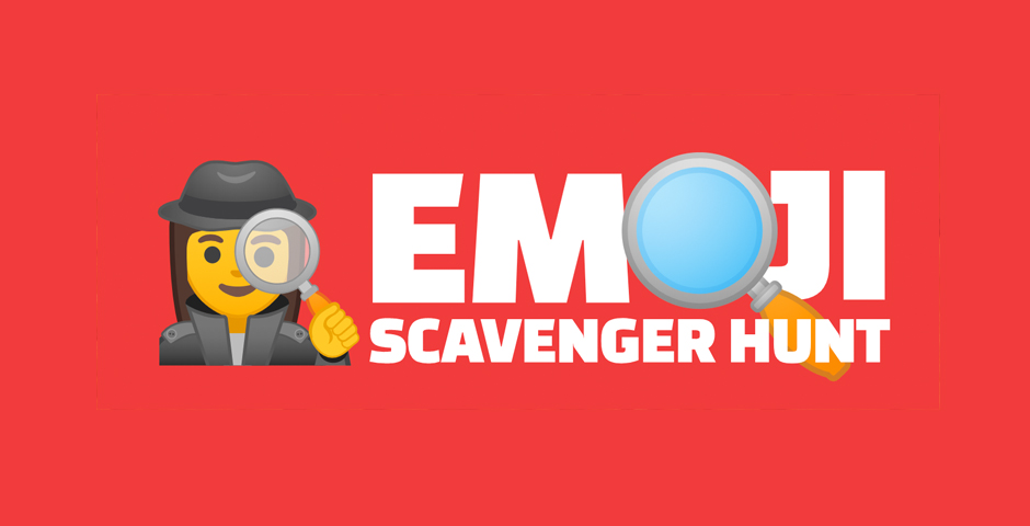 Nominee - Emoji Scavenger Hunt