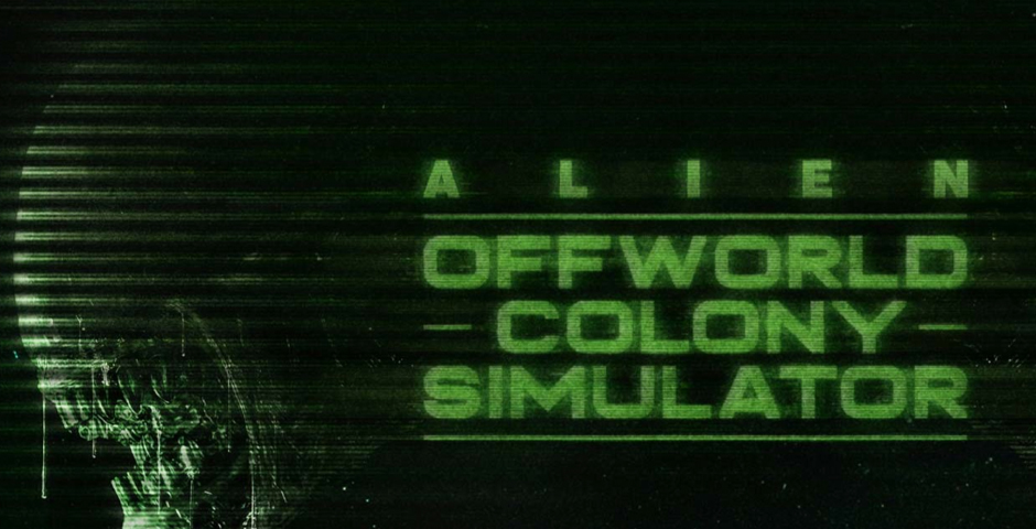 Nominee - ALIEN: OFFWORLD COLONY SIMULATOR