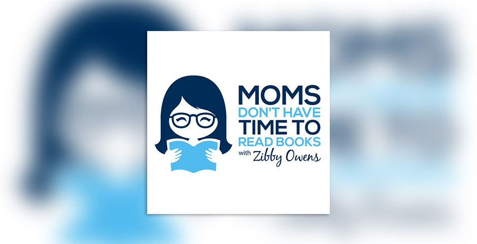 Nominee - Moms Don't Have Time to Read Books