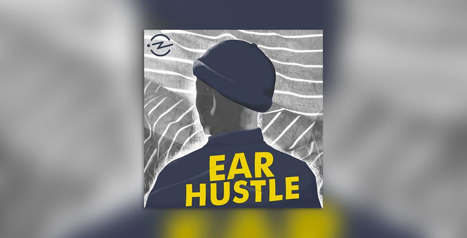 2019 Webby Winner - Ear Hustle
