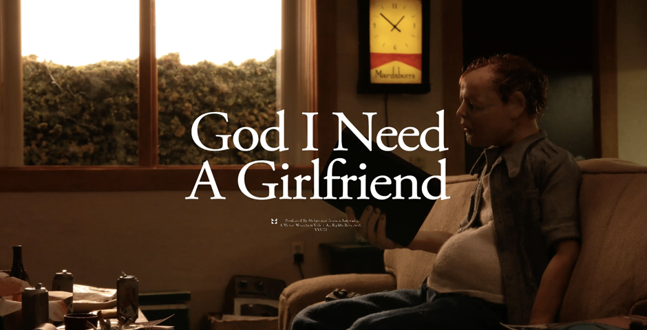 Nominee - God I need a girlfriend