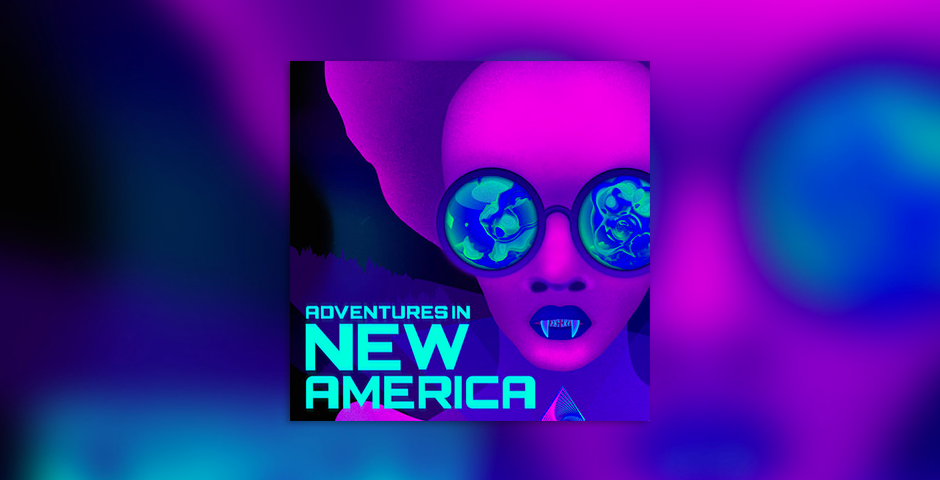 Nominee - Adventures in New America