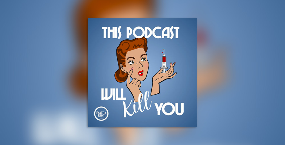 Nominee - This Podcast Will Kill You