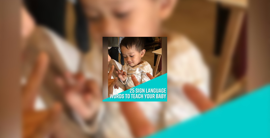 Nominee - 25 Sign Language Words To Teach Your Baby