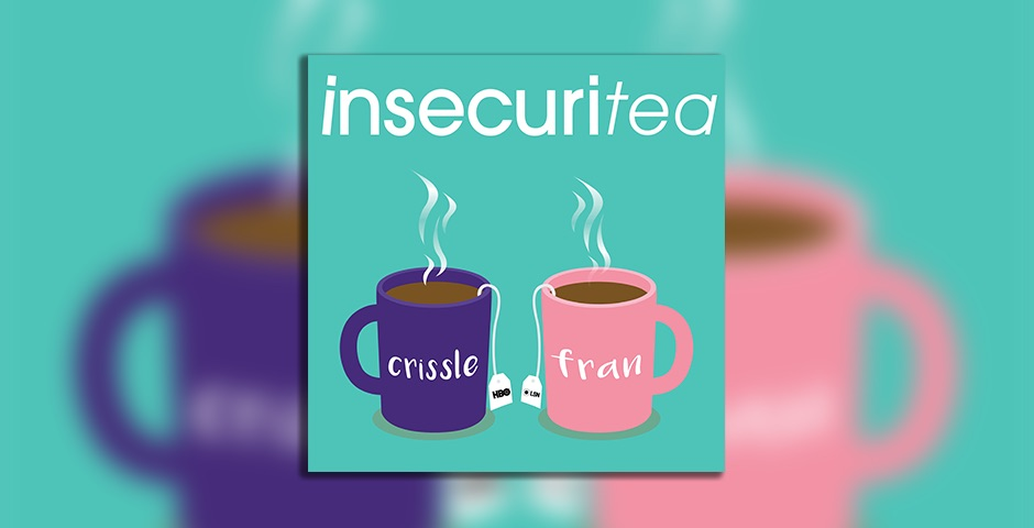 Nominee - INSECURItea Podcast, Episode 5: Shady as F**k