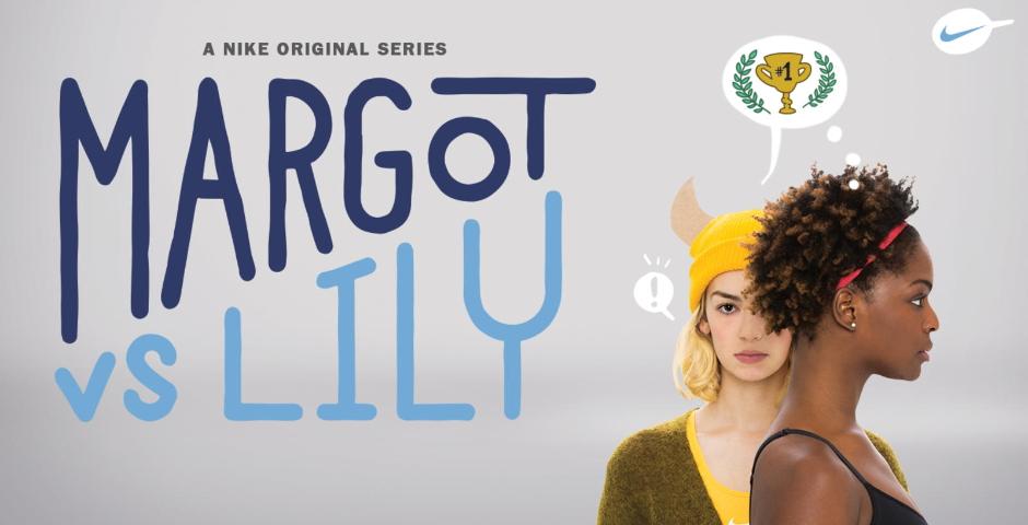 """Webby Award Winner - Nike """"Margot vs. Lily"""""""