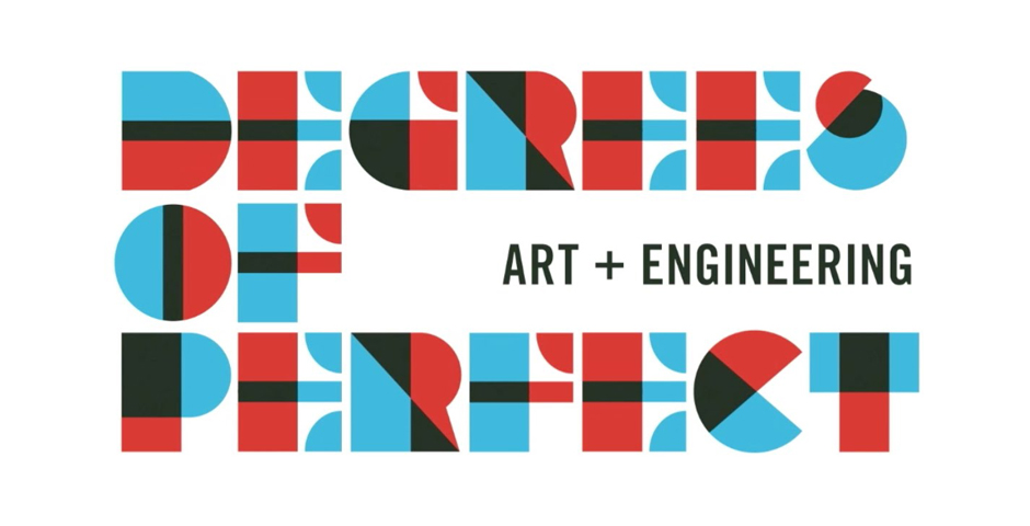 Honoree - Degrees of Perfect: An Exhibition of Art + Engineering