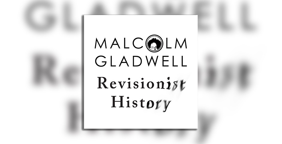 People's Voice - Revisionist History with Malcolm Gladwell
